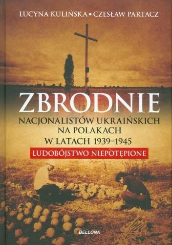 Okładka książki Zbrodnie nacjonalistów ukraińskich na Polakach w latach 1939-1945. Ludobójstwo niepotępione