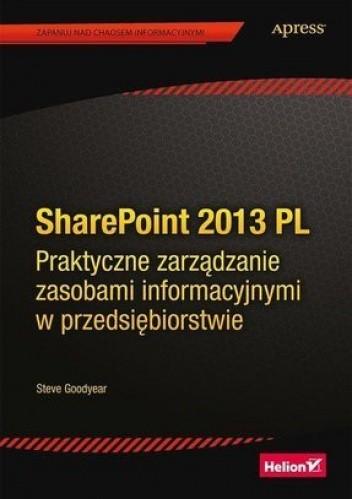 Okładka książki SharePoint 2013 PL. Praktyczne zarządzanie zasobami informacyjnymi w przedsiębiorstwie
