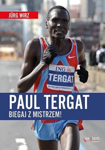 Okładka książki Paul Tergat. Biegaj z mistrzem!