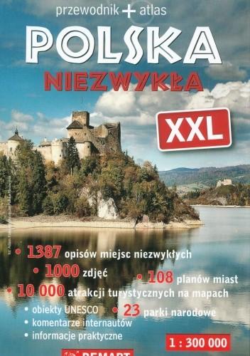 Okładka książki Polska Niezwykła XXL. Przewodnik+atlas