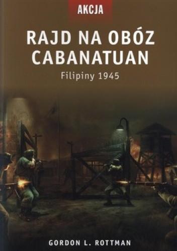 Okładka książki Rajd na obóz Cabanatuan. Filipiny 1945