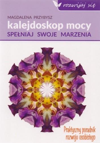 Okładka książki Kalejdoskop mocy. Spełniaj swoje marzenia