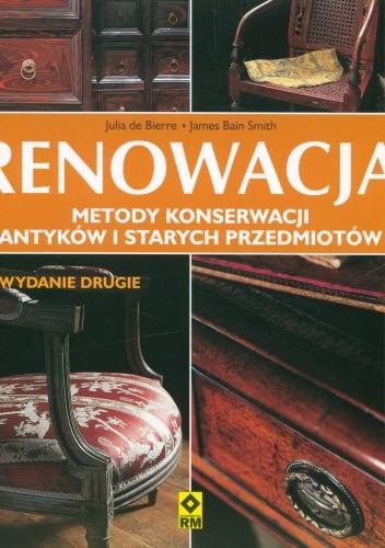 Okładka książki Renowacja. Metody konserwacji antyków i starych przedmiotów