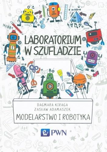 Okładka książki Laboratorium w szufladzie. Modelarstwo i robotyka