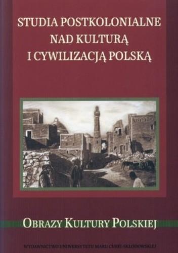 Okładka książki Studia postkolonialne nad kulturą i cywilizacją polską