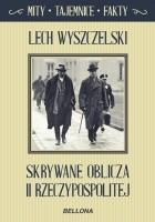 Skrywane oblicza II Rzeczypospolitej. Mity, tajemnice, fakty