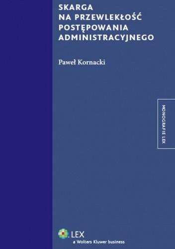 Okładka książki Skarga na przewlekłość postępowania administracyjnego