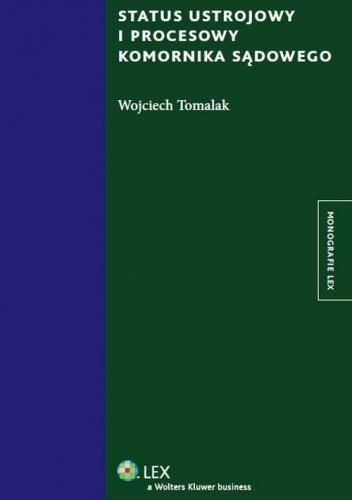 Okładka książki Status ustrojowy i procesowy komornika sądowego
