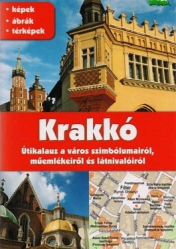 Okładka książki Krakko. Utikalauz a varos szimbolumairol, muemlekeirol es latnivaloirol