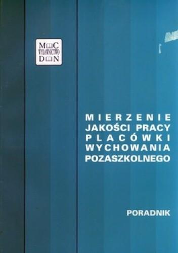 Okładka książki Mierzenie jakości pracy placówki wychowania pozaszkolnego. Poradnik + CD