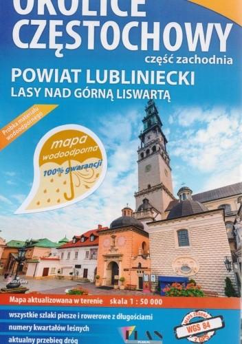 Okładka książki Okolice Częstochowy. Część zachodnia. Powiat Lubliniecki. Mapa turystyczna. 1:50 000 Plan Studio