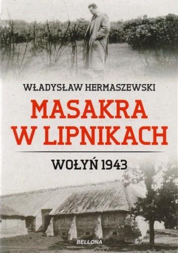 Okładka książki Masakra w Lipnikach. Wołyń 1943