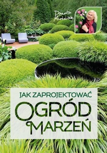 Okładka książki Jak zaprojektować ogród marzeń
