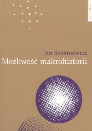 Okładka książki Możliwość makrohistorii. Braudel, Wallerstein, Deleuze