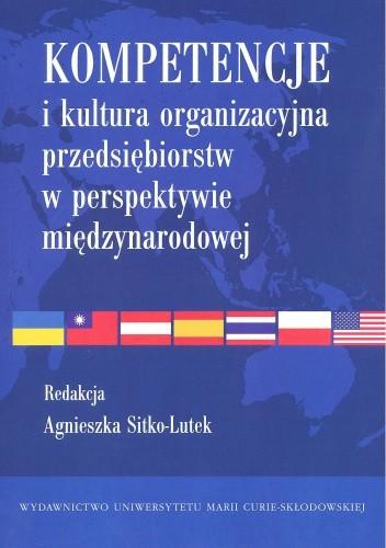 Okładka książki Kompetencje i kultura organizacyjna przedsiębiorstw w perspektywie międzynarodowej