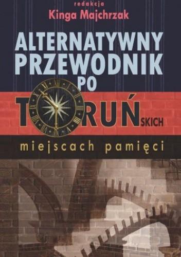 Okładka książki Alternatywny przewodnik po toruńskich miejscach pamięci