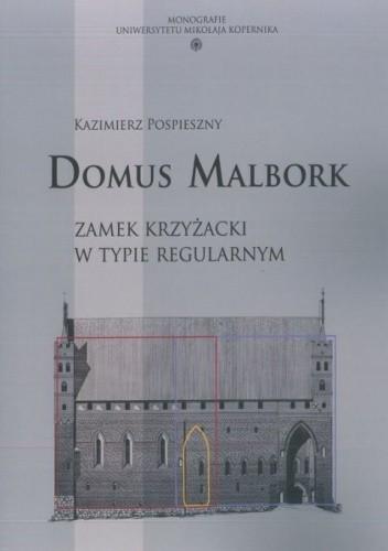 Okładka książki Domus Malbork. Zamek krzyżacki w typie regularnym