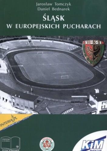 Okładka książki Śląsk w Europejskich Pucharach