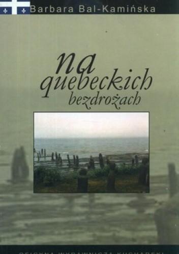Okładka książki Na quebeckich bezdrożach