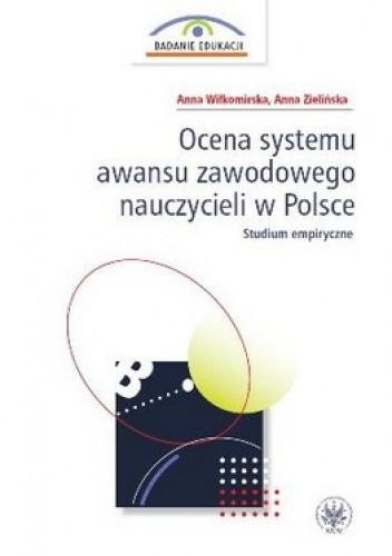 Okładka książki Ocena systemu awansu zawodowego nauczycieli w Polsce. Studium empiryczne