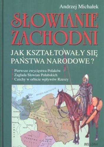 Okładka książki Słowianie Zachodni. Jak kształtowały się państwa narodowe?