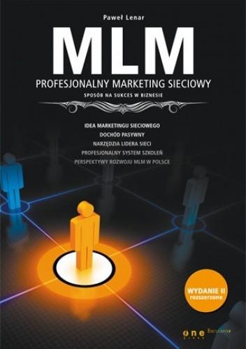 Okładka książki MLM. Profesjonalny marketing sieciowy. Sposób na sukces w biznesie