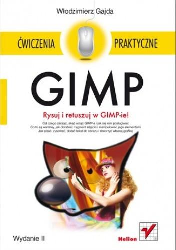 Okładka książki GIMP. Rysuj i retuszujw GIMPie! Ćwiczenia praktyczne
