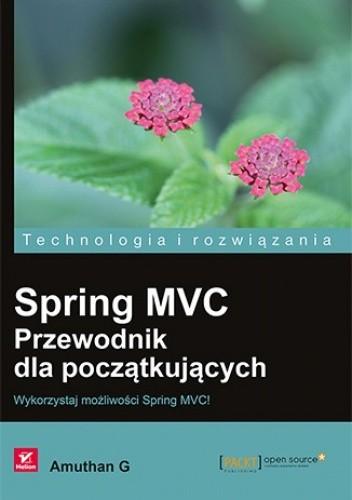 Okładka książki Spring MVC. Przewodnik dla początkujących. Wykorzystaj możliwości Spring MVC!
