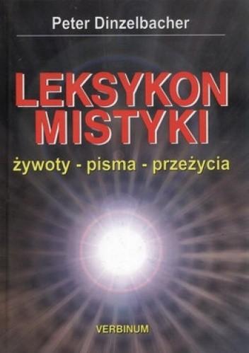 Okładka książki Leksykon mistyki. Żywoty, pisma, przeżycia