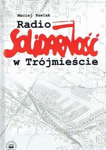 Okładka książki Radio Solidarność w Trójmieście