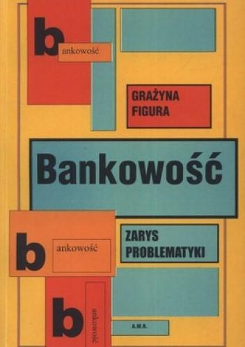 Okładka książki Bankowość. Zarys problematyki