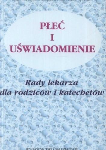 Okładka książki Płeć i uświadomienie. Rady lekarza dla rodziców i katechetów