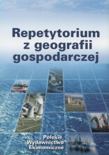 Okładka książki Repetytorium z geografii gospodarczej