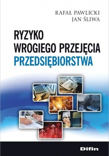 Okładka książki Ryzyko wrogiego przejęcia przedsiębiorstwa