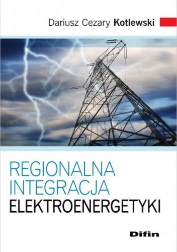 Okładka książki Regionalna integracja elektroenergetyki