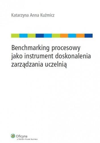 Okładka książki Benchmarking procesowy jako instrument doskonalenia zarządzania uczelnią