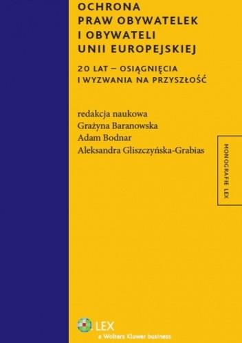 Okładka książki Ochrona praw obywatelek i obywateli Unii Europejskiej. 20 lat - osiągnięcia i wyzwania na przyszłość