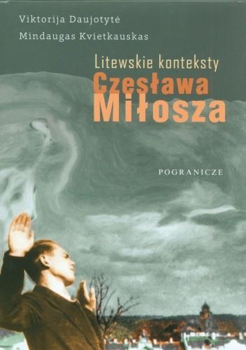 Okładka książki Litewskie konteksty Czesława Miłosza