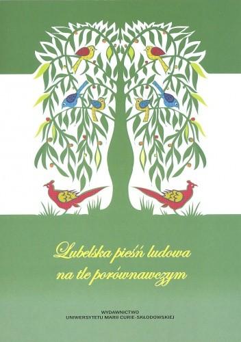 Okładka książki Lubelska pieśń ludowa na tle porównawczym