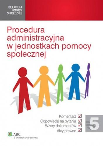 Okładka książki Procedura administracyjna w jednostkach pomocy społecznej