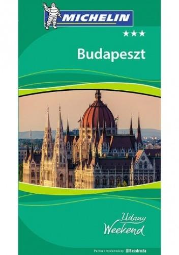 Okładka książki Budapeszt. Udany weekend. Przewodnik Bezdroża