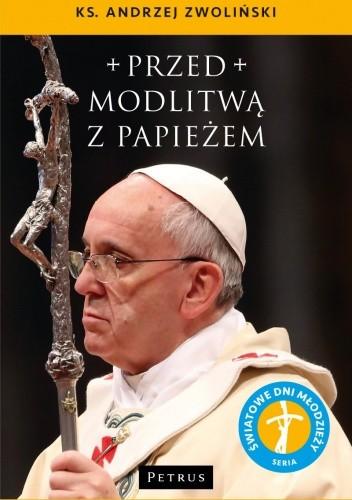 Okładka książki Przed modlitwą z Papieżem