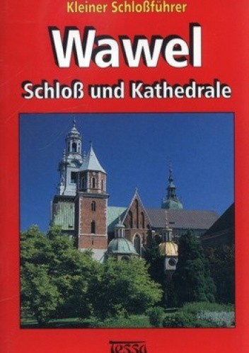 Okładka książki Wawel. Schloss und Kathedrale. Kleiner Schlossfuhrer