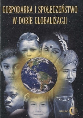 Okładka książki Gospodarka i społeczeństwo w dobie globalizacji