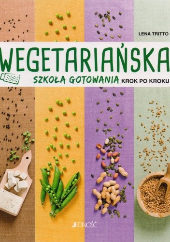 Okładka książki Wegetariańska szkoła gotowania krok po kroku