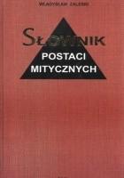 Słownik postaci mitycznych w literaturze i sztuce