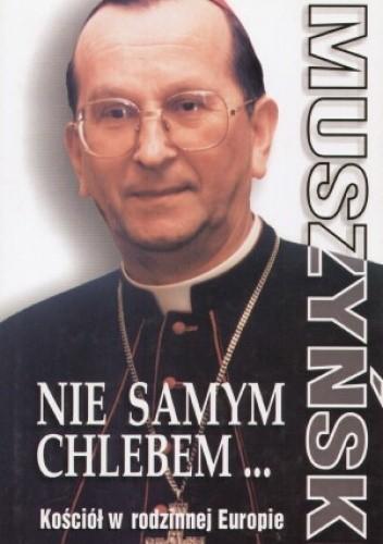 Okładka książki Nie samym chlebem, Kościół w rodzinnej Europie
