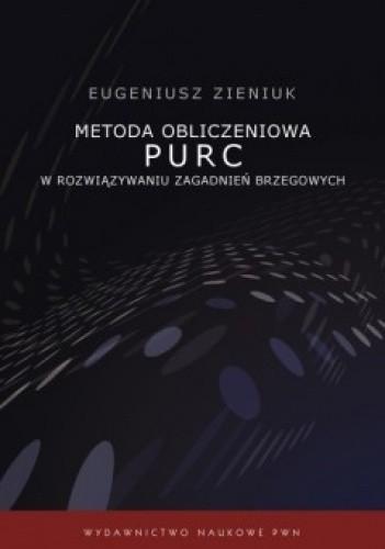 Okładka książki Metoda obliczeniowa PURC w rozwiązywaniu zagadnień brzegowych