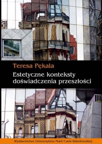Okładka książki Estetyczne konteksty doświadczenia przeszłości