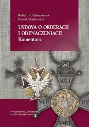 Okładka książki Ustawa o orderach i odznaczeniach. Komentarz